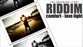 Comfort - Love Light (( the shinning light riddim ))