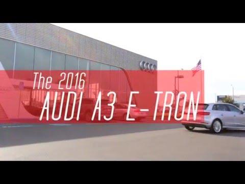 Audi Pacific Presents the 2016 Audi A3 e-tron Plug-in Hybrid