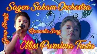 New Santhali Orchestra Program video Song 2018 //  Singer Purnima Tudu // Sagen Sakam Orchestra