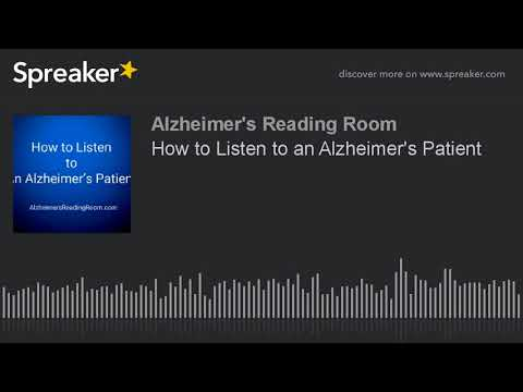 How to Listen to an Alzheimer's Patient (Alzheimer's Caregiving Knowldege)