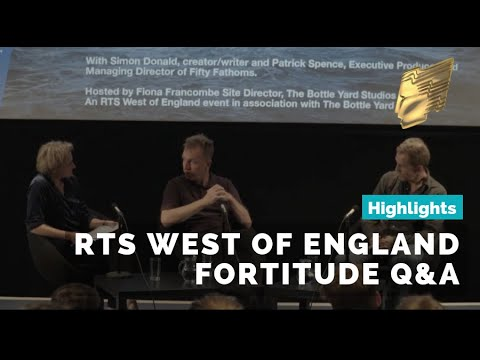 Fortitude Q&A with Simon Donald and Patrick Spence | RTS West of England