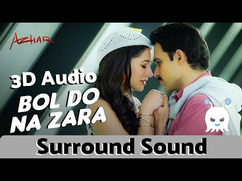 Bol Do Na Zara | Armaan Malik | Azhar | 3D Audio | Surround Sound | Use Headphones 👾