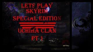 Skyrim: Special Edition - Uchiha Clan Playthrough Pt.1 - Enter Kenji Uchiha!