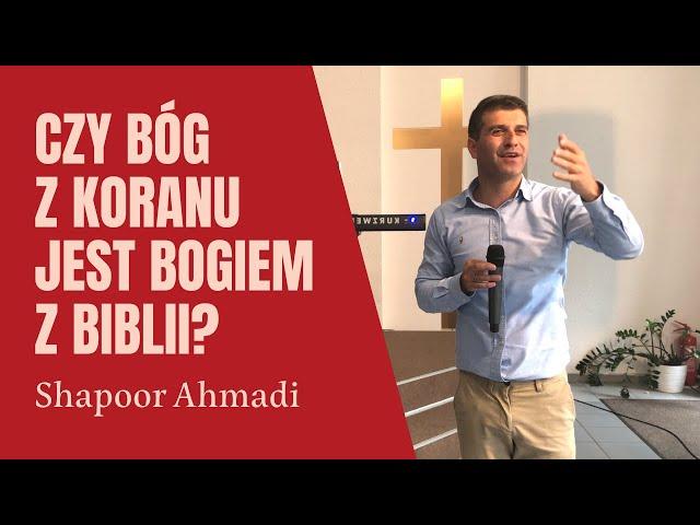 Czy Bóg z Koranu jest Bogiem z Biblii? — Shapoor Ahmadi - Proklamacja 2021