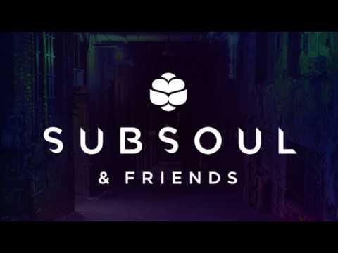 SubSoul & Friends - Volume 1 Mix