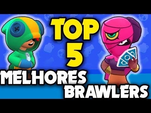 TOP 5 BRAWLERS MAIS FORTES DO BRAWL STARS!!!