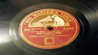 Save It Pretty Mama - Lionel Hampton And His Orchestra (His Master