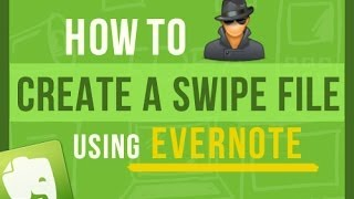Evernote Tips: How To Easily Create A Swipe File Using Evernote