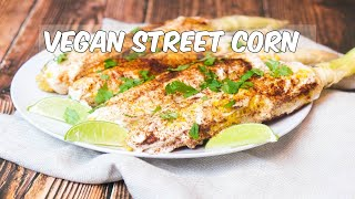 Mexican Street Corn | Vegan