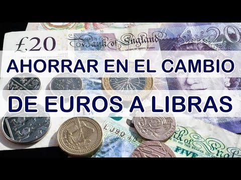 AHORRAR EN EL CAMBIO DE EUROS A LIBRAS