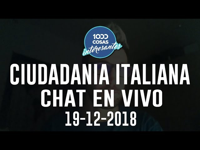 19-12-2018 - Chat en vivo con Seba Polliotto - Ciudadanía Italiana - 1000 Cosas Interesantes