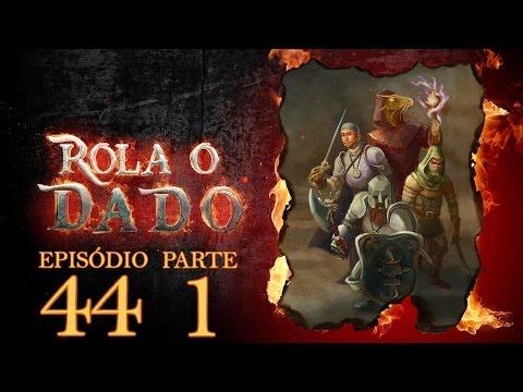 Rola o Dado - Episódio 44 - Parte 1 (RPG - D&D 5ª Edição)