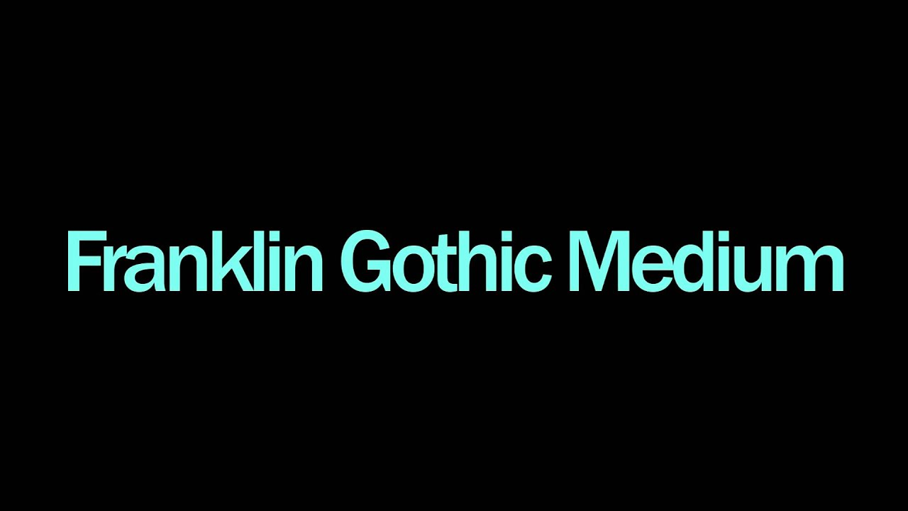 Franklin Gothic Medium
