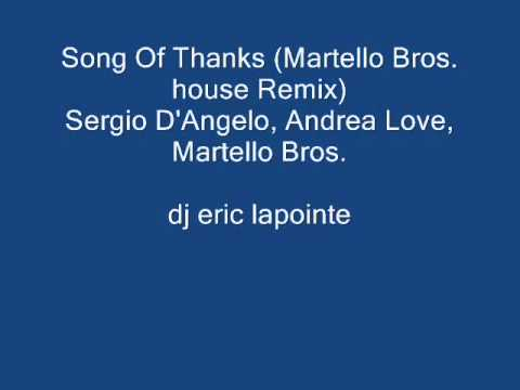 Song Of Thanks Martello Bros  Remix