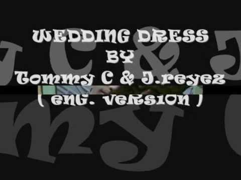 Wedding Dress  Tommy C & Jreyez enG veRsiOn LyRics