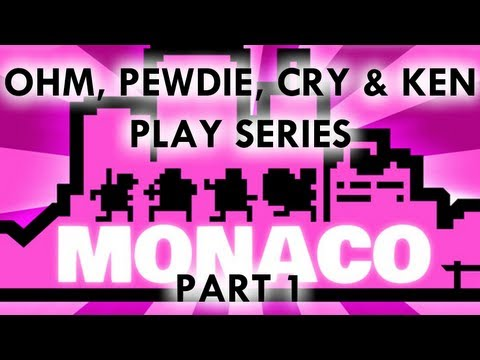 "Ohm Plays ""Monaco"" Co-Op - Part 1 - Ft. PewDiePie, CinnamonToastKen, & Cry"