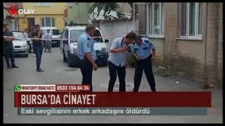Bursa'da eski sevgili dehşeti (Haber 06 09 2017)