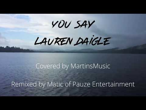 You Say Lauren Daigle Cover (Matic remix)