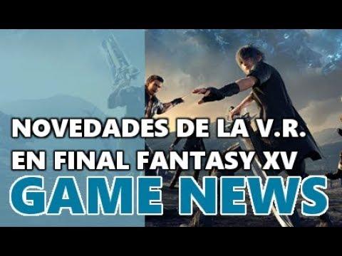 Más misiones y la realidad virtual aterrizan en Final Fantasy XV - Game News 21/09/2017