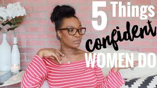 5 Things Confident Women Do