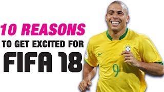 10 reasons to get excited for fifa 18