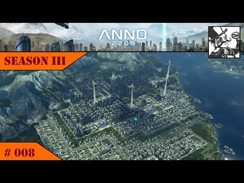 Anno 2205: SIII #008 Expanding the districts and Lunar Work!