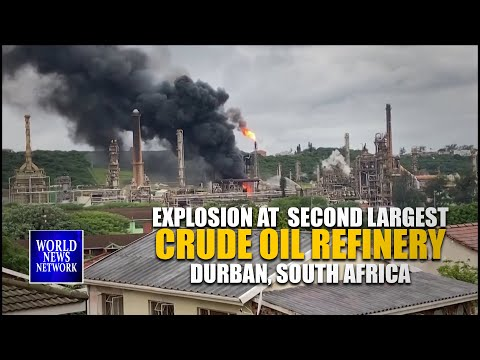 Explosion at second largest crude oil refinery in Durban, South Africa