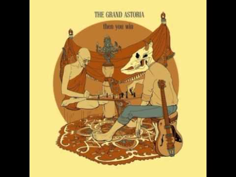 The Grand Astoria - Then You Win