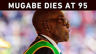 Former Zimbabwean president Robert Mugabe has died at the age of 95.