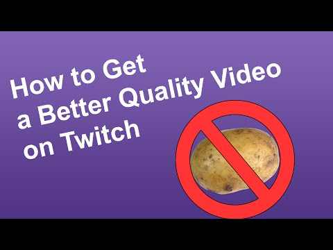 How to Get a Better Quality Video on Twitch
