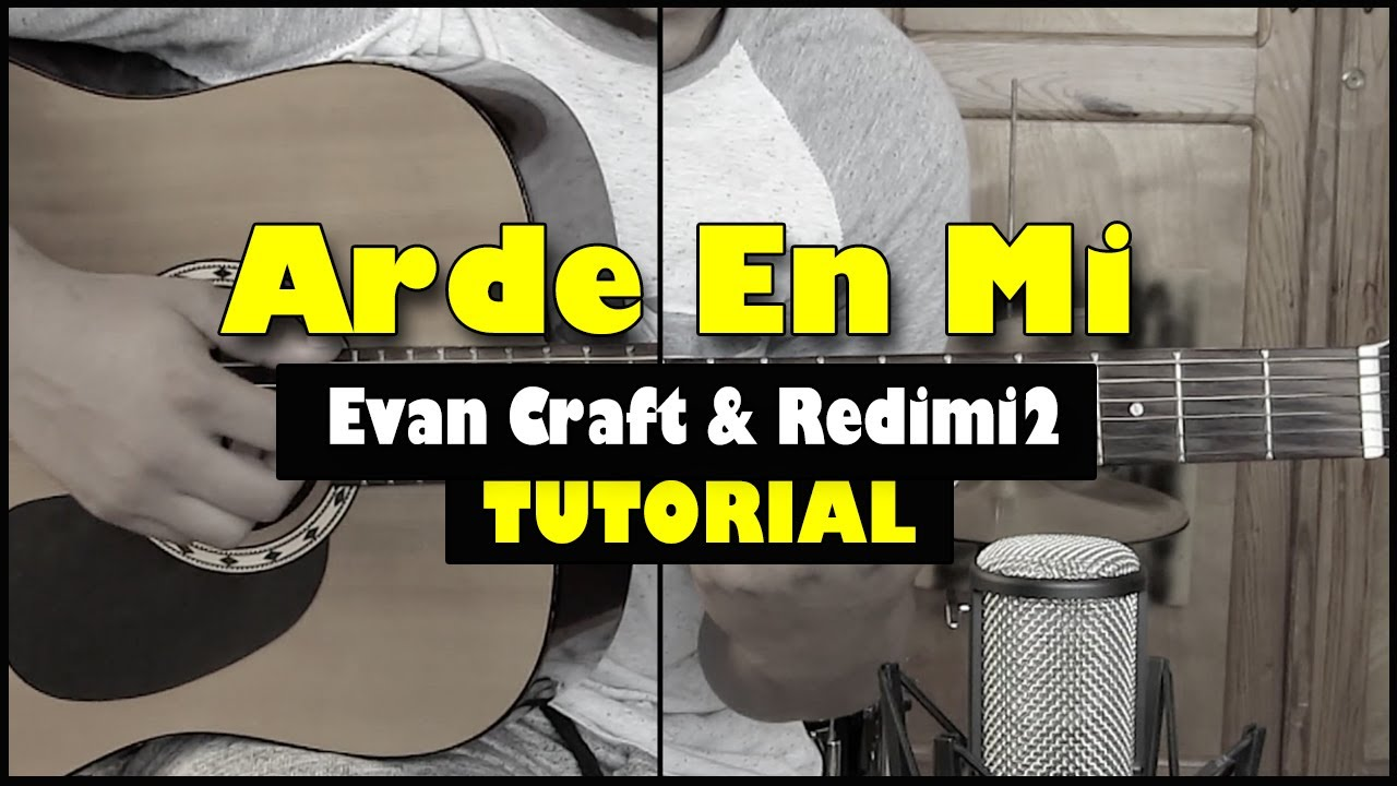 Como Tocar Arde En Mi Evan Craft Feat Redimi2 En Tu Guitarra