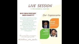 """Mr Rajat Moona & Mr Nirmal Kumar, live discusstion on """" why india does not need charity """""""