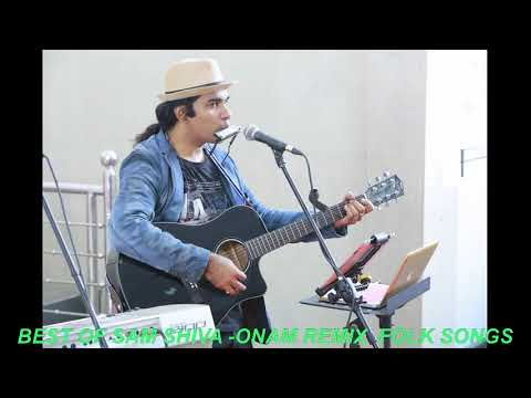 BEST OF SAM SHIVA -ONAM FOLK REMIX SONGS (AUDIO)