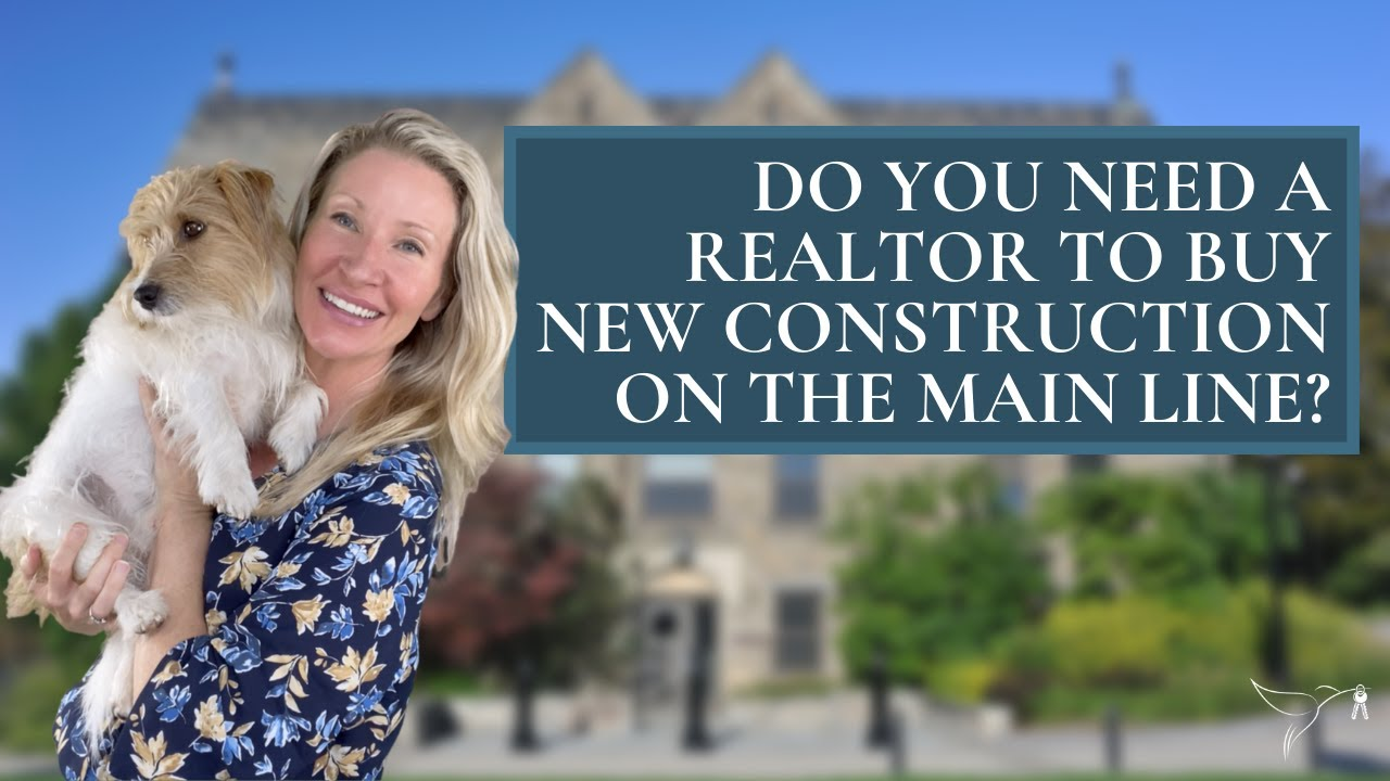🤔Do you need a realtor to buy New Construction on The Main Line?🏡🛠️