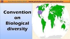 Convention on Biological diversity (CBD): Major International environment conventions