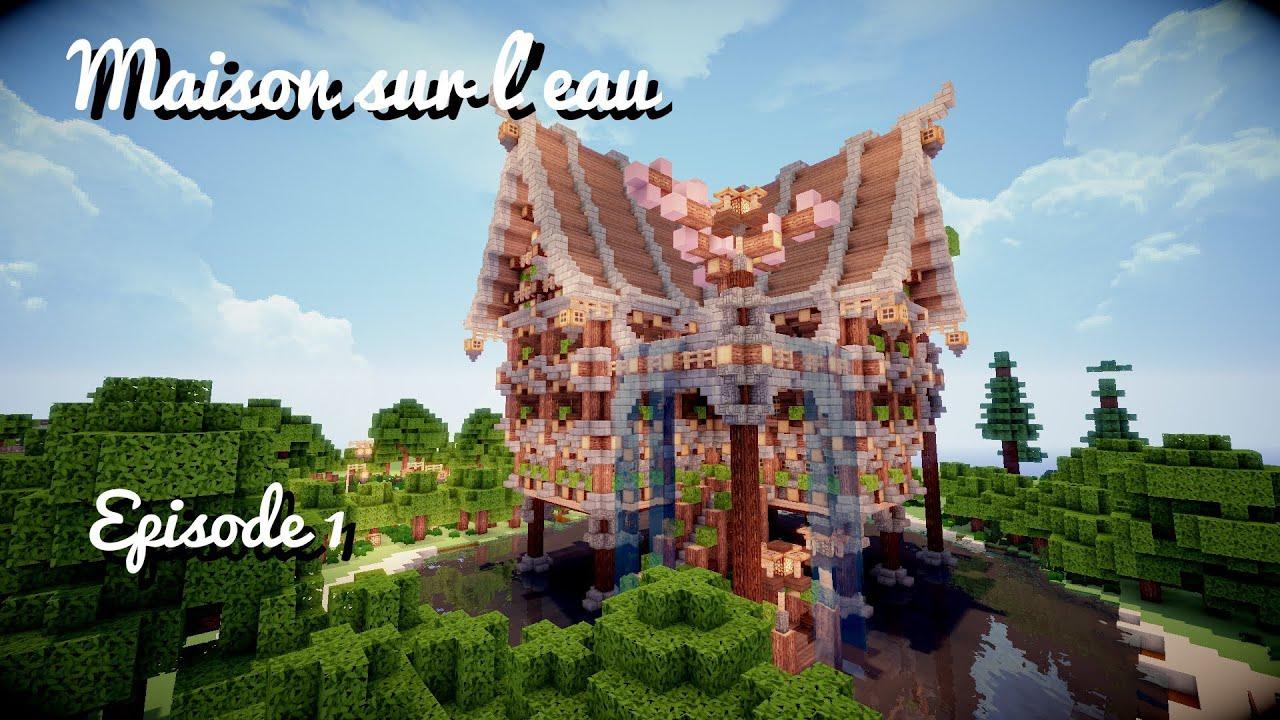 Construire Une Maison Sur Leau Ep 01 Structure Et Détails