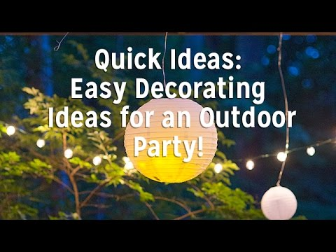 Easy Decorating Ideas for an Outdoor Party! - YouTube