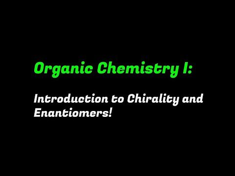 Organic Chemistry I: Intro to Chirality, Enantiomers, & Optical Activity (1/2)