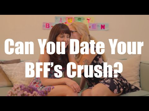 Can You Date Your BFFs Crush? I Just Between Us