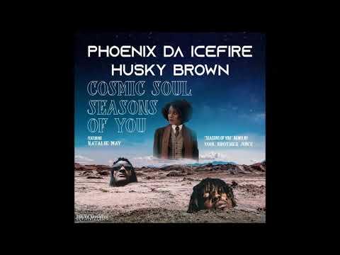 "Phoenix da Icefire & Husky Brown - ""Cosmic Soul"""