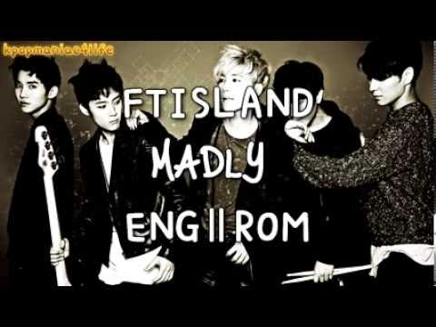 FTISLAND - Madly [English Subs + Romanization + HD]