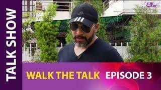Walk The Talk || Prashant Tamrakar || Episode 3