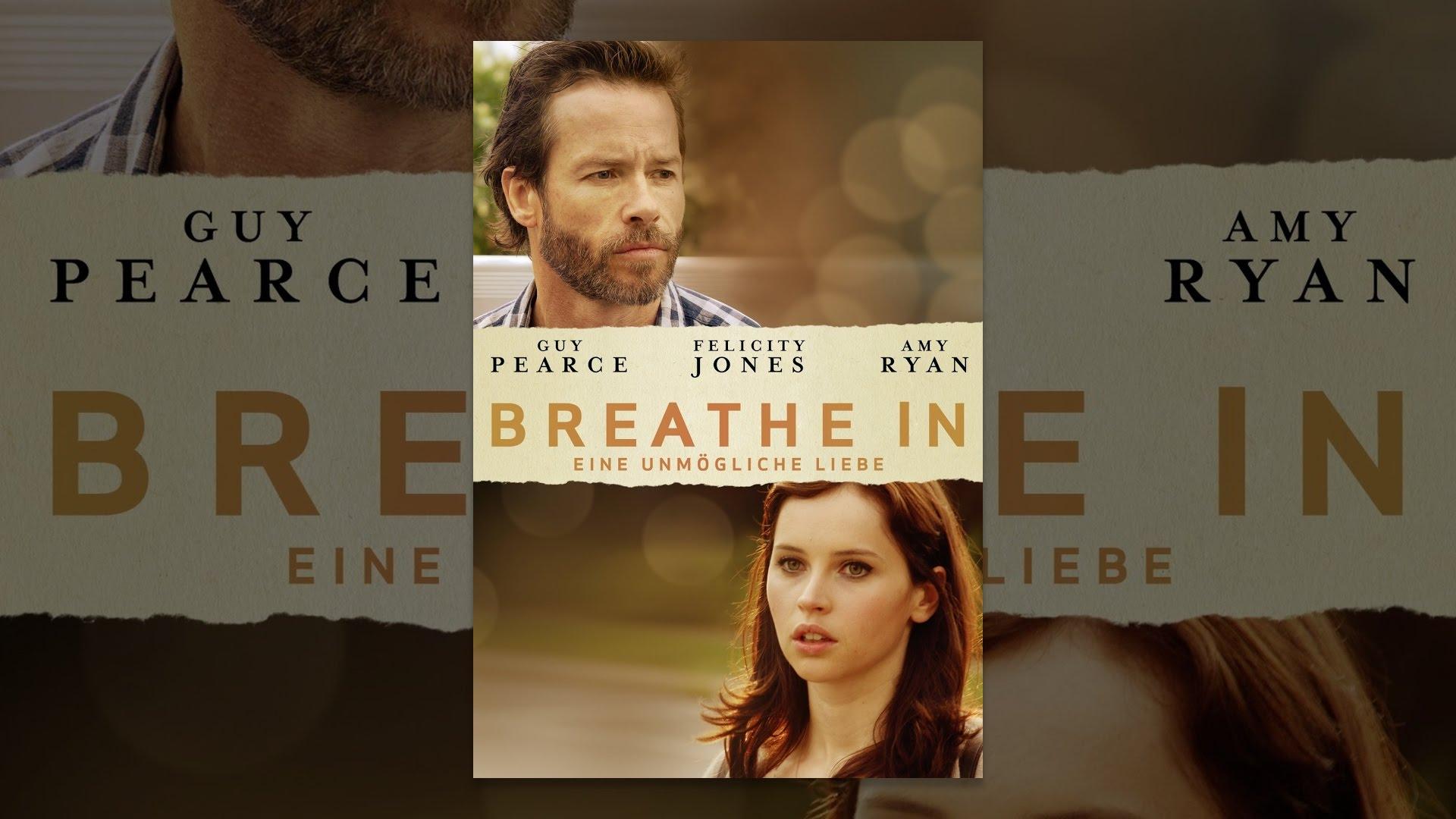 Breathe In Eine Unmögliche Liebe
