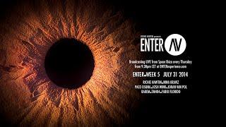 ENTER.AV Ibiza - Week 5 (July 31 2014)