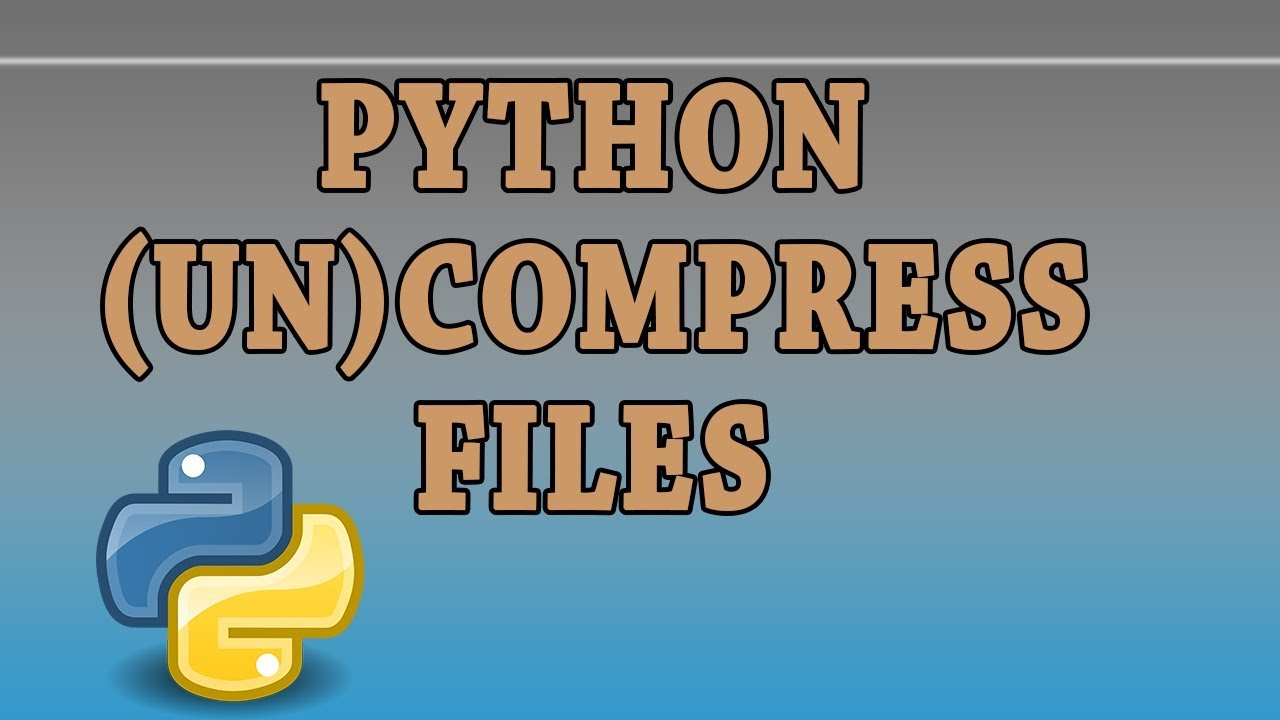 Python Compress and Uncompress Files programmatically
