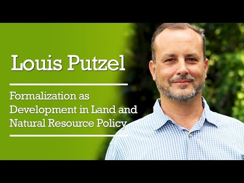 Louis Putzel – Formalization as Development in Land and Natural Resource Policy