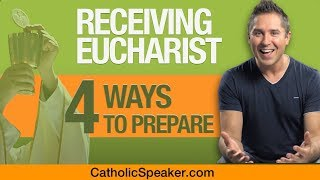 Eucharist Real Presence (How To Prepare To Receive)