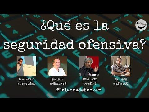 ¿Qué es la seguridad ofensiva? Hacking ético en Palabra de hacker