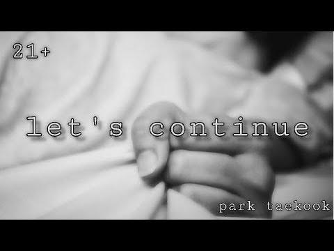 [21+] - BTS Jungkook - Let's Continue Even More (Let's Continue Part 2)    park taekook