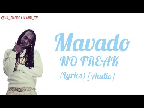 Mavado - No Freak - (Lyrics) - [Audio] - July 2017